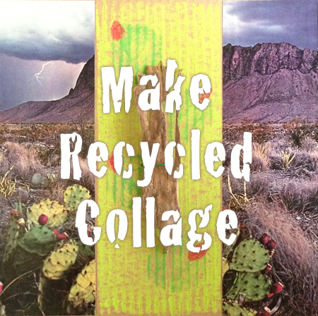 Recycled Collage Tutorial for Kids & Adults